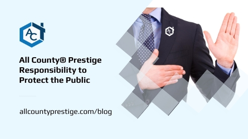 All County® Prestige Responsibility to Protect the Public