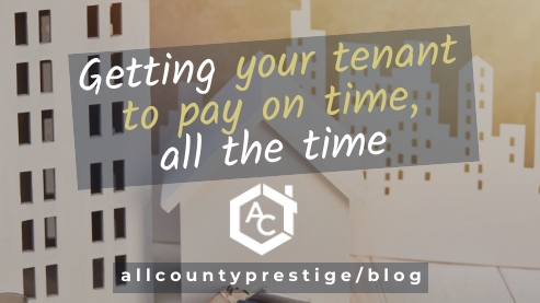 Getting your tenant to pay on time, all the time